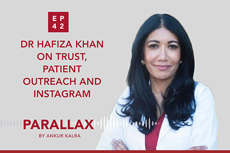 Episode 42: Dr Hafiza Khan on Trust, Patient Outreach and Instagram