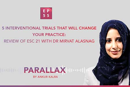 EP 55: 5 Interventional trials that will change your practice: Review of ESC 21